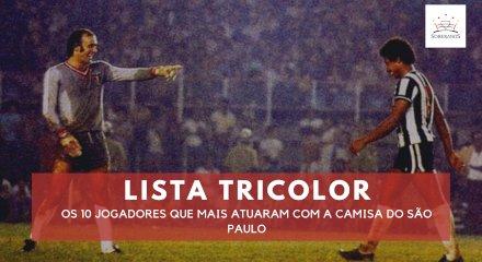 Lista - Os 10 Jogadores que mais atuaram com a Camisa do São Paulo