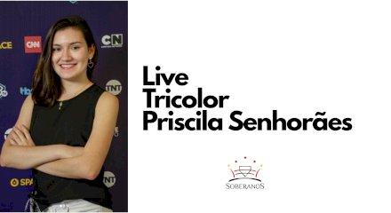Live Tricolor - Com Priscila Senhorães