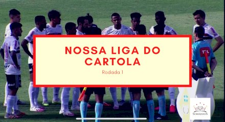 Nossa Liga do Cartola - Rodada 1