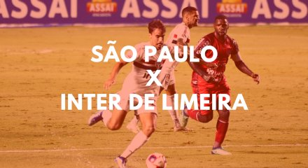São Paulo x Inter de Limeira Paulistão 2021