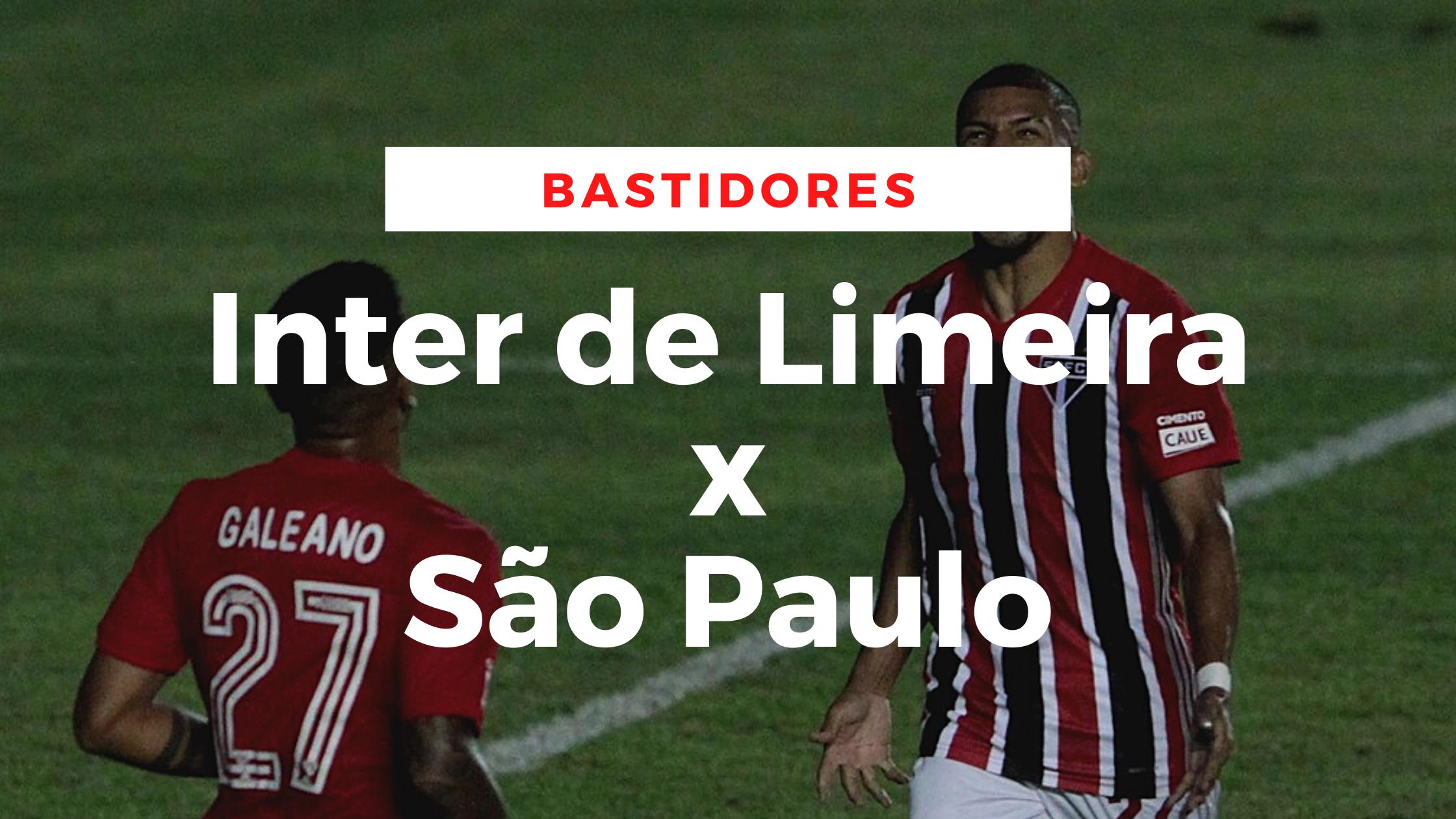 Bastidores - Inter de Limeira x São Paulo