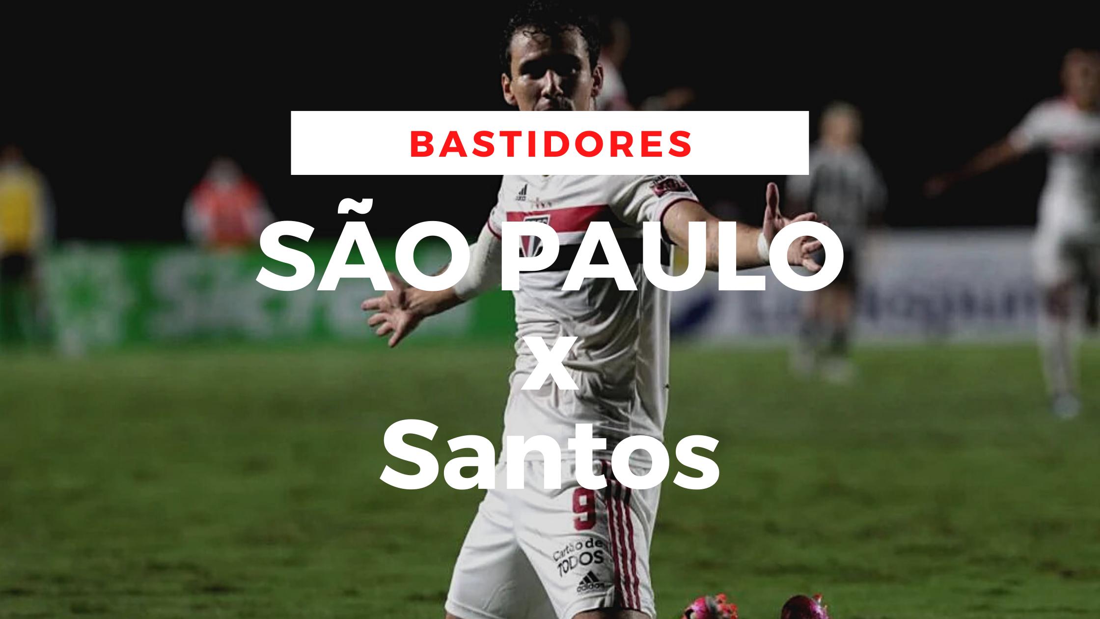 Bastidores - São Paulo x Santos